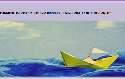 Curriculum innovation in a primary classroom: Action research